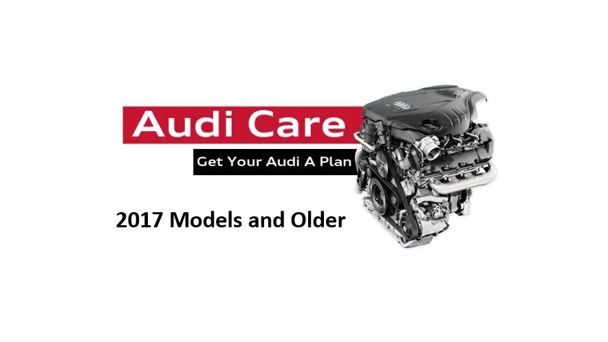 Audi Care Maintenance Plan (2017 Models and Older)