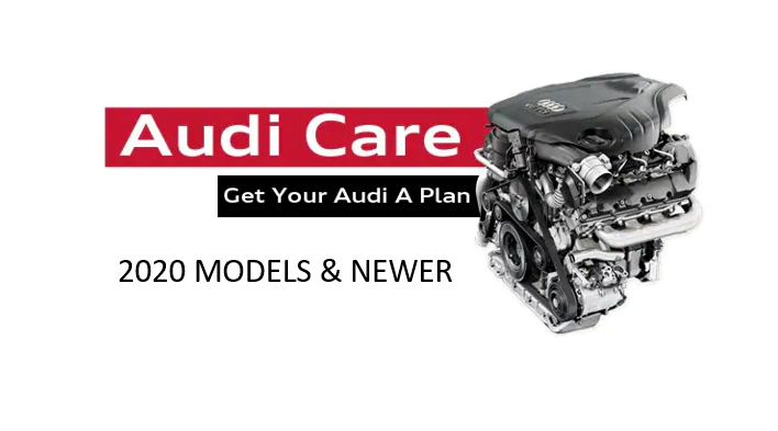 Audi Care Maintenance Plan (2020 Models and Newer)